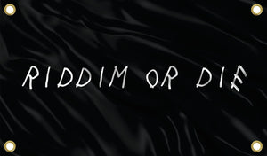 Riddim Or Die Flag