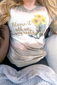 Blame It All On My Roots Bleached Graphic T shirt