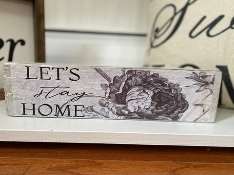 """Lets Stay Home"" Distressed Wood Sign"