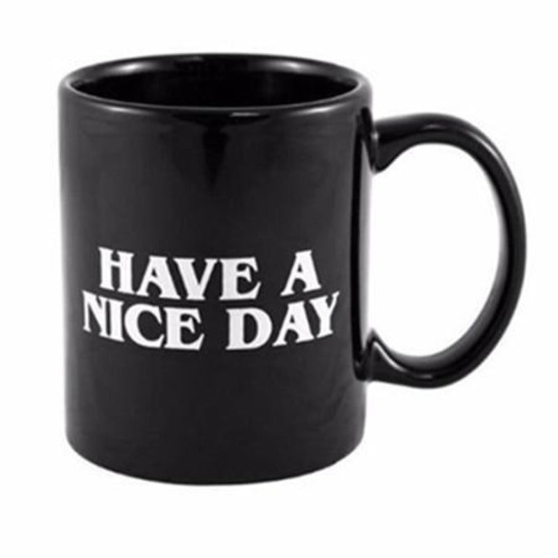 """Have A Nice Day"" Coffee Mug"