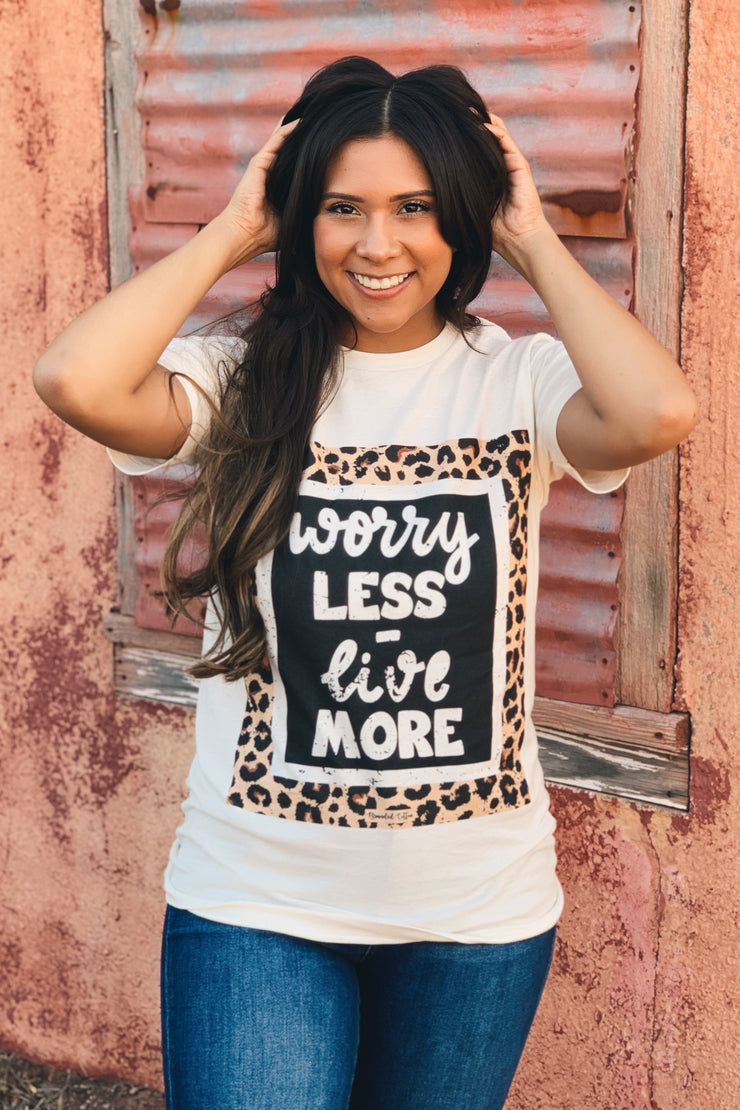 Worry Less Live More T-Shirt