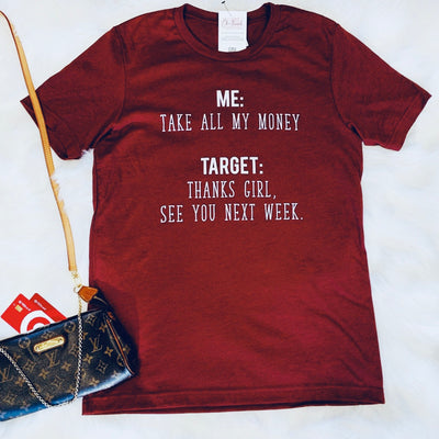 Target Take My Money T-Shirt - Chic Threads Clothing Co.