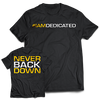 Dedicated Never Back Down Tee