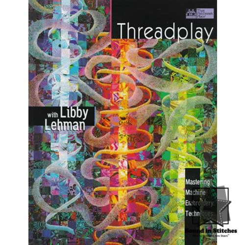 Threadplay by Libby Lehman  |  Bound in Stitches