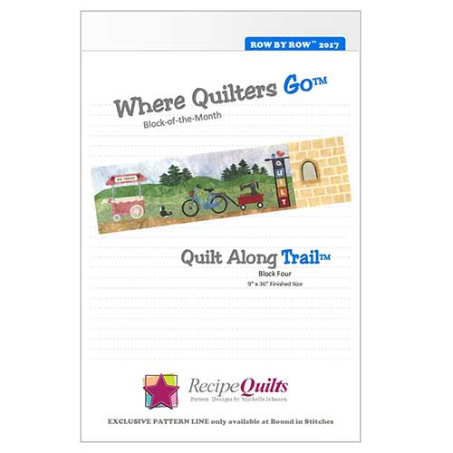 Where Quilters Go - Quilt Along Trail™  |  Bound in Stitches