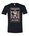 I Believe In California T-shirt