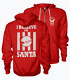 I Believe in Santa Red HOODIE
