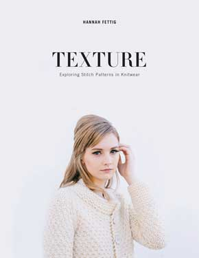 Texture by Hannah Fettig, Knitting Pattern Book, Buy in CANADA