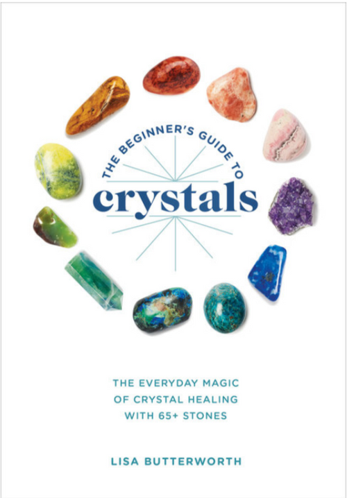 The Beginner's Guide to Crystals
