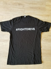 Load image into Gallery viewer, #FIGHTDRIVE T-Shirt