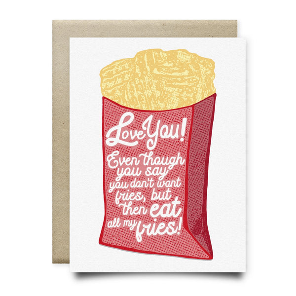 Love You Even Though You Eat All My Fries (Waffle Fries Card) - Cards