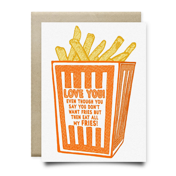 Love You Even Though You Eat All My Fries (Orange Box Fries Card) - Cards
