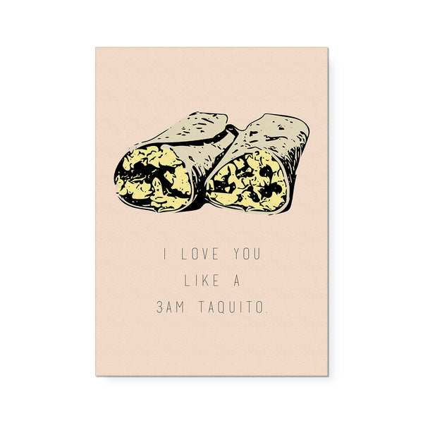 I Love You Like a 3AM Taquito Art Print