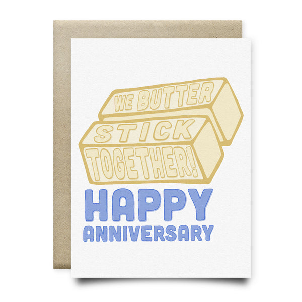 We Butter Stick Together Anniversary Card