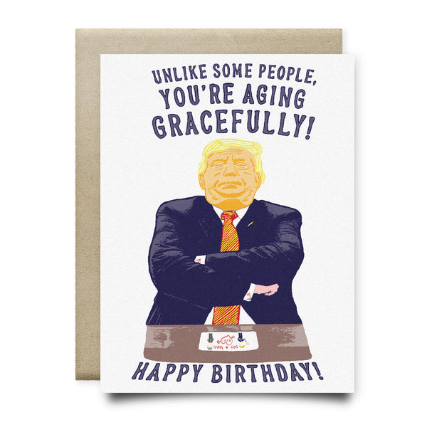 Aging Gracefully Trump Birthday Card