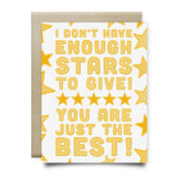 Not Enough Stars to Give - You are the Best Card