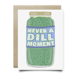 Never a Dill Moment