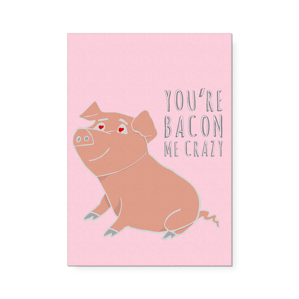 Bacon Me Crazy Art Print
