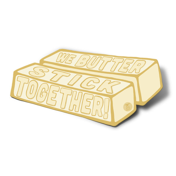 We Butter Stick Together Sticker