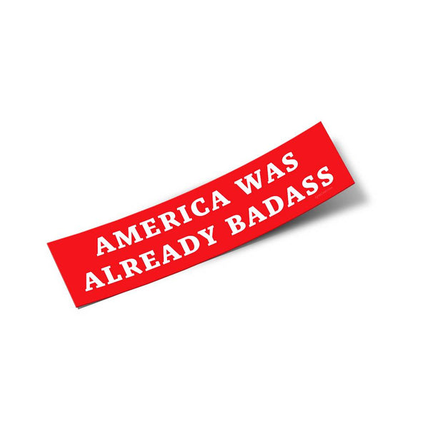 America Was Already Badass Sticker | Medium