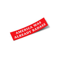 America Was Already Badass Sticker | Small