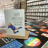 Weird and Hang Anniversary Card