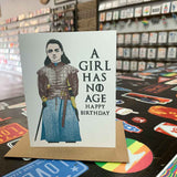 A Girl Has No Age Birthday Card
