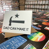 Dad Can Make It Card