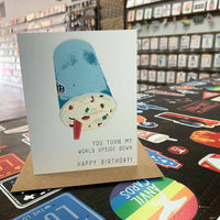 You Turn My World Upside Down Birthday Card