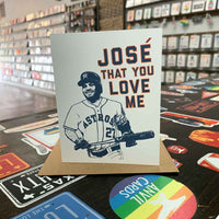 Jose That You Love Me Greeting Card