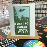 I Want to Believe You're Still 29 Birthday Card