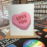 Love You Candy Hearts Greeting Card