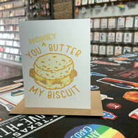 You Honey Butter My Biscuit Greeting Card