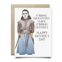 Strong Daughters Arya Stark Father's Day Card