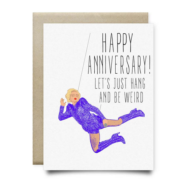 Weird and Hang Anniversary Card - Cards