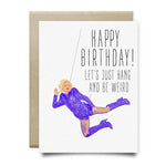 Weird and Hang Birthday Card - Cards