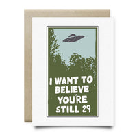 I Want to Believe Youre Still 29 - Cards