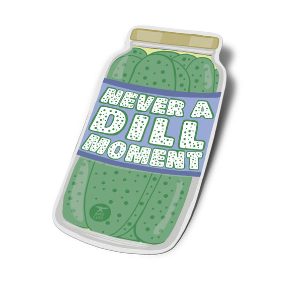 Never a Dill Moment Sticker