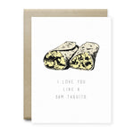 I Love You Like a 3AM Taquito Greeting Card - Cards
