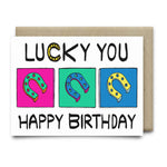 Lucky You Happy Birthday Card - Cards