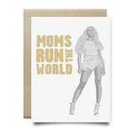 Moms Run the World Greeting Card - Cards