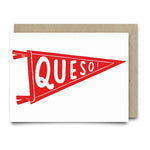 Queso Pennant Greeting Card - Cards