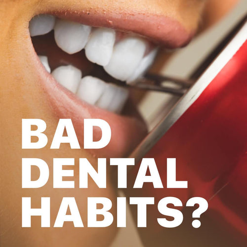7 Bad Dental Habits That Are Ruining Your Teeth