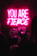 You are Fierce