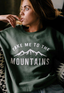Take Me To The Mountains Sweatshirt