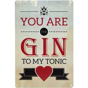 Gin To My Tonic Metal Wall Sign