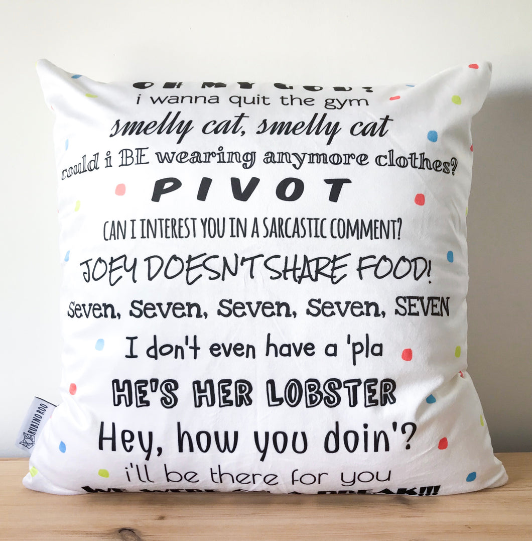 F.R.I.E.N.D.S Quote Cushion Cover