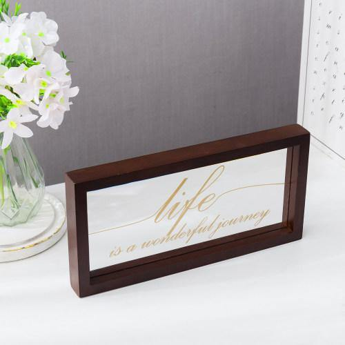"Clear Acrylic Sign with Brown Wood Frame - ""Life is A Wonderful Journey"""