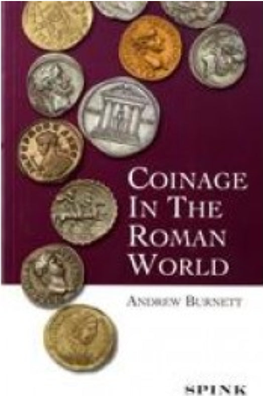 Coinage in the Roman World by Burnett. A.