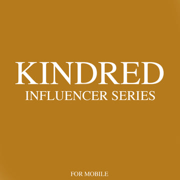 Kindred Influencer Series for Mobile